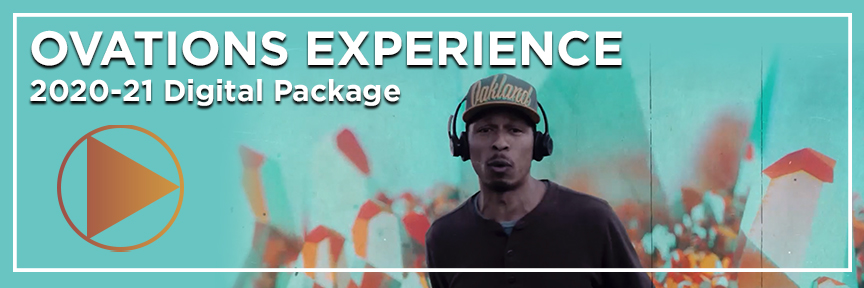 Ovations Experience: 2020-21 Digital Package